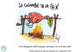 Kroll (Belgique), Télémoustique, Bruxelles, 25 novembre 2001 Dessin réalisé à la suite des attentats du 11 septembre 2001  Cartooning for Peace